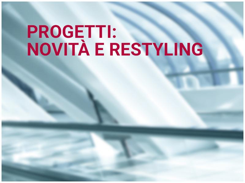 PROGETTI: NOVITÀ E RESTYLING