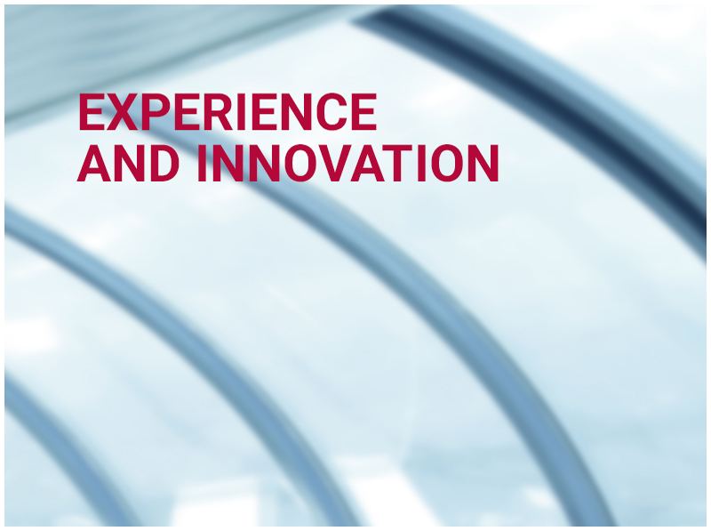 EXPERIENCE AND INNOVATION